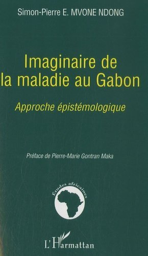 Imaginaire de la maladie au Gabon - l'harmattan - 9782296024441 -