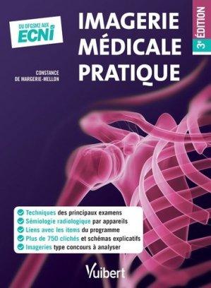 Imagerie médicale pratique 3e édition - vuibert - 9782311660708 -