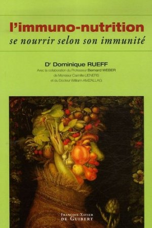 Immunonutrition. Se nourrir selon son immunité - François-Xavier de Guibert/OEIL - 9782755401073 -