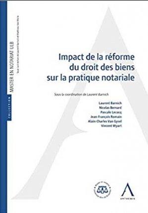 Impact de la reforme du droit des biens sur la pratique notariale - Anthemis - 9782807207950 -