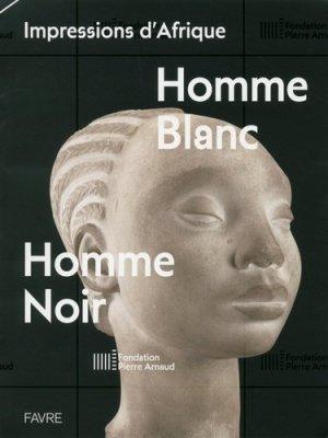 Impressions d'Afrique. Homme blanc, homme noir - favre - 9782828915001 -
