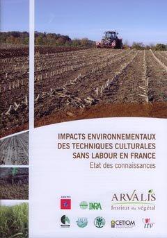 Impacts environnementaux des techniques culturales sans labour en France - arvalis - 9782864929345