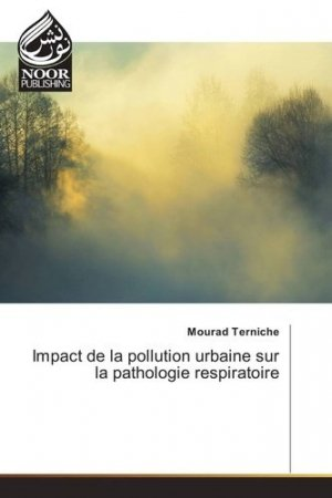 Impact de la pollution urbaine sur la pathologie respiratoire - editions universitaires europeennes - 9783330797598 -