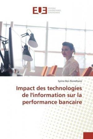 Impact des technologies de l'information sur la performance bancaire - Editions universitaires européennes - 9783639543773 -