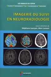 Imagerie du suivi en neuroradiologie - sauramps medical - 9791030301724