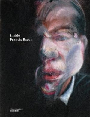 Inside Francis Bacon - Thames and Hudson - 9780500971062 -