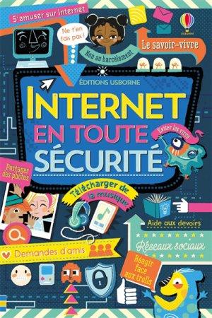 Internet en toute sécurité - usborne - 9781474939041