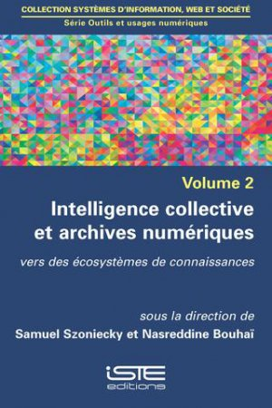 Intelligence collective et archives numériques - iste - 2301784052550 -