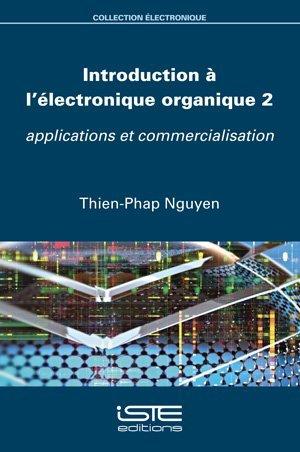 Introduction à l'électronique organique 2 - iste - 9781784056988 -