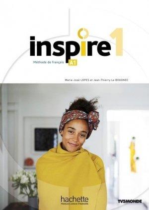 Inspire 1 : Livre de l'élève + audio/vidéoParcours digital - Hachette Français Langue Etrangère - 9782015135755 -