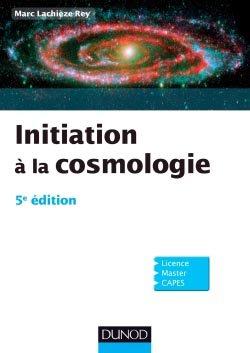 Initiation à la Cosmologie - dunod - 9782100592395 -