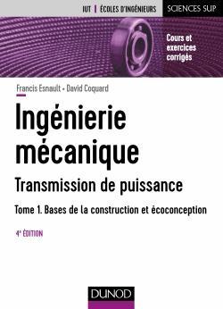 Ingénierie mécanique - Tome 1 - dunod - 9782100762699 -