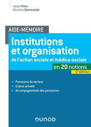 Institutions et organisation de l'action sociale et médico-sociale - dunod - 9782100788347 -