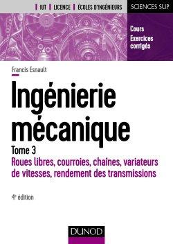 Ingénierie mécanique - Tome 3 - dunod - 9782100793655 -