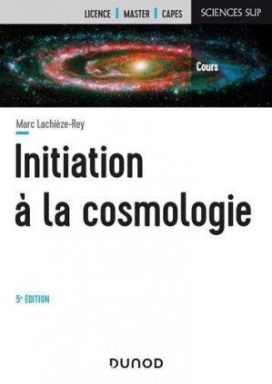 Initiation à la Cosmologie - 5e éd. - dunod - 9782100814381 -