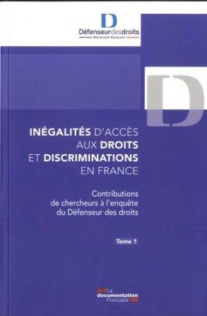 Inégalités d'accès aux droits et discriminations en France. Tome 1, Contributions de chercheurs à l'enquête du Défenseur des droits - La Documentation Française - 9782111570313 -