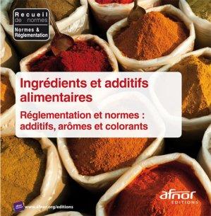 Ingrédients et additifs alimentaires - afnor - 9782121926216 -