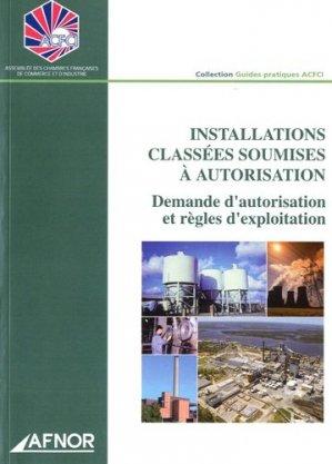 Installations classées soumises à l'autorisation  - afnor - 9782124755639 -