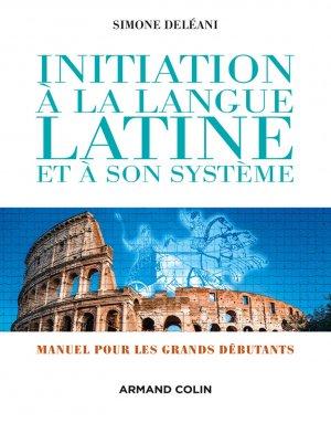 Initiation à la langue latine et à son système - armand colin - 9782200601812 -