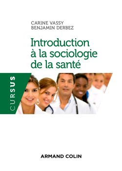 Introduction à la sociologie de la santé - armand colin - 9782200621094 -