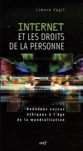 Internet et les droits de la personne. Nouveaux enjeux éthiques à l'âge de la mondialisation - Cerf - 9782204078610 -