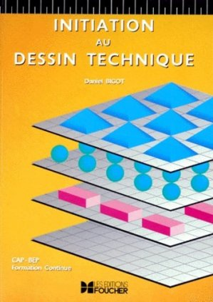Inititation au dessin technique - foucher - 9782216006908 -