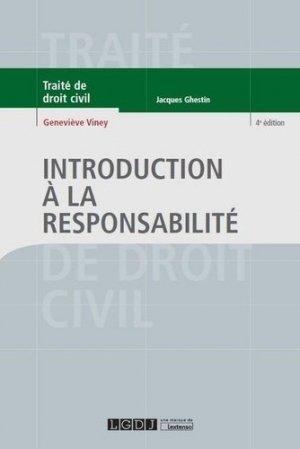 Introduction à la responsabilité. 4e édition - LGDJ - 9782275045368 -