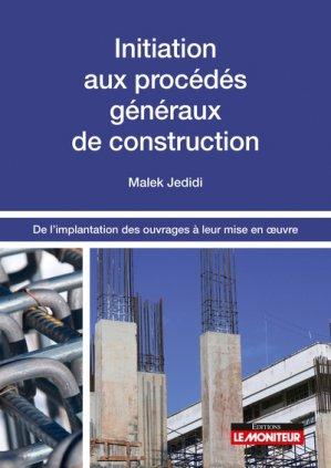 Initiation aux procédés généraux de construction - le moniteur - 9782281143430 -