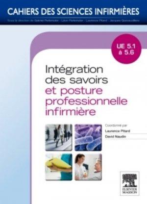 Intégration des savoirs et posture professionnelle infirmière UE 5,1 à 5,6 - Laurence Pitard,David Naudin