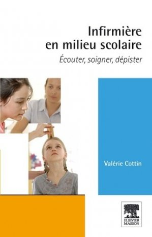 Infirmière en milieu scolaire - elsevier / masson - 9782294730979