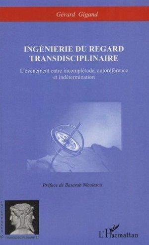 Ingénierie du regard transdisciplinaire - l'harmattan - 9782296036208 -