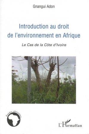 Introduction au droit de l'environnement en Afrique. Le cas de la Côte-d'Ivoire - L'Harmattan - 9782296077881 -