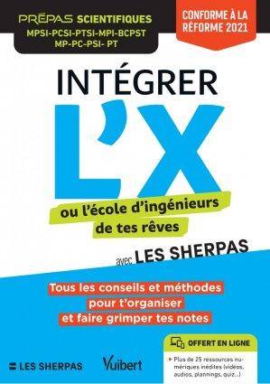 Intégrer l'X ou l'école d'ingénieurs de tes rêves avec Les Sherpas - vuibert - 9782311212570 -