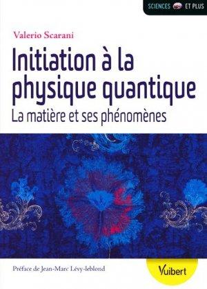 Initiation a la physique quantique - vuibert - 9782311403060 -