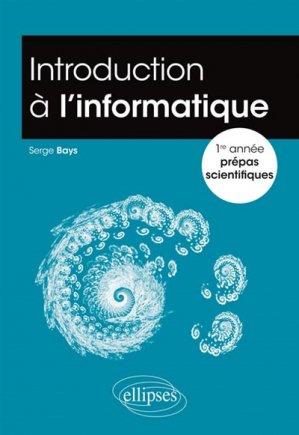 Introduction à l'informatique - 1re année prépa scientifique - ellipses - 9782340012172 -