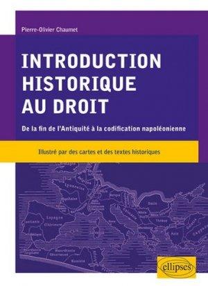 Introduction historique au droit. (De la fin de l'Antiquité à la codification napoléonienne) - Ellipses - 9782340014008 -