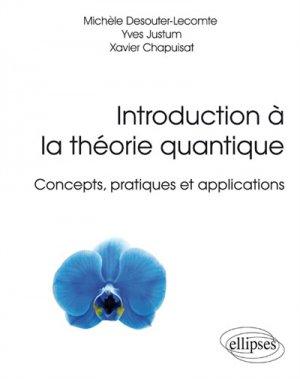 Introduction à la théorie quantique - Concepts, pratiques et applications-ellipses-9782340016675