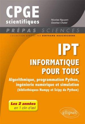 Informatique pour tous : algorithmique, programmation Python, ingiénierie numérique et simulation (bibliothèques Numpy et Scipy de Python) : tout le programme de prépas - ellipses - 9782340026346 -
