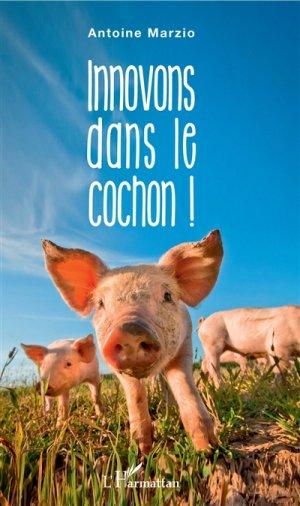 Innovons dans le cochon ! - l'harmattan - 9782343142562