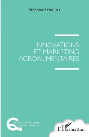 Innovations et marketing agroalimentaires - l'harmattan - 9782343156989 -