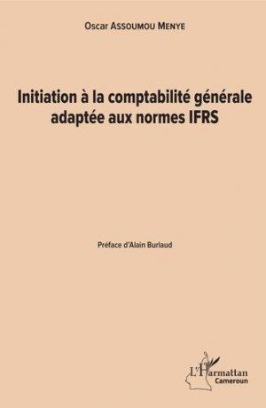Initiation à la comptabilité générale adaptée aux normes IFRS - l'harmattan - 9782343189772 -