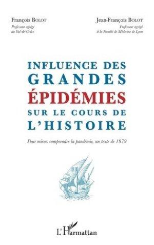 Influence des grandes épidémies sur le cours de l'histoire - l'harmattan - 9782343220468 -