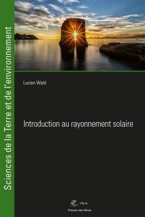 Introduction au Rayonnement Solaire - presses des mines - 9782356716125 -