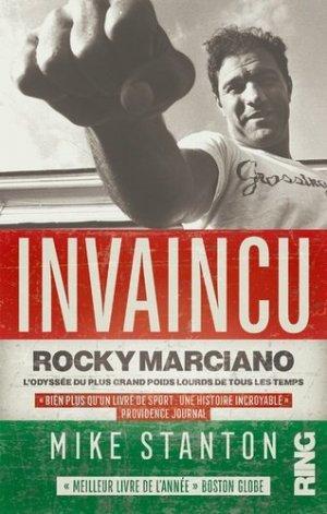 Invaincu - Rocky Marciano. L'odyssée du plus grand poids lourds de tous les temps - Editions Ring - 9782379340017 -