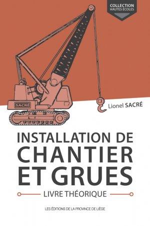 Installation de chantier et grues Livre théorique - de la province de liege - 9782390100966 -