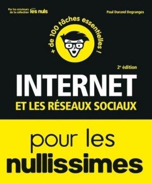 Internet et les réseaux sociaux pour les nullissimes - First - 9782412046555 -