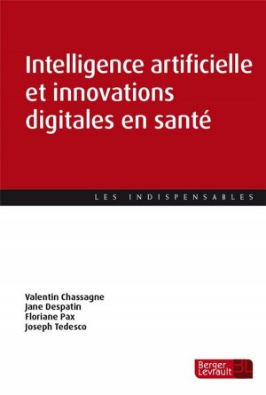 Intelligence artificielle et innovations digitales en santé - berger levrault - 9782701321424 -