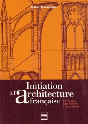 Initiation à l'architecture française - presses universitaires de grenoble-pug - 9782706118142 -