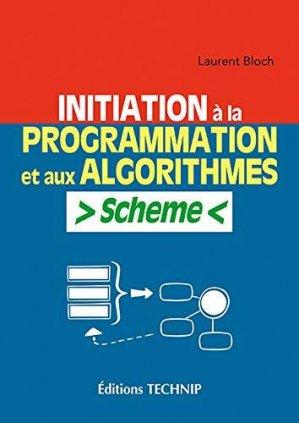 Initiation à la programmation et aux algorithmes avec Scheme - technip - 9782710811909 -