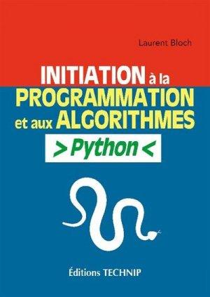 Initiation à la programmation et aux algorithmes Python - technip - 9782710811916 -